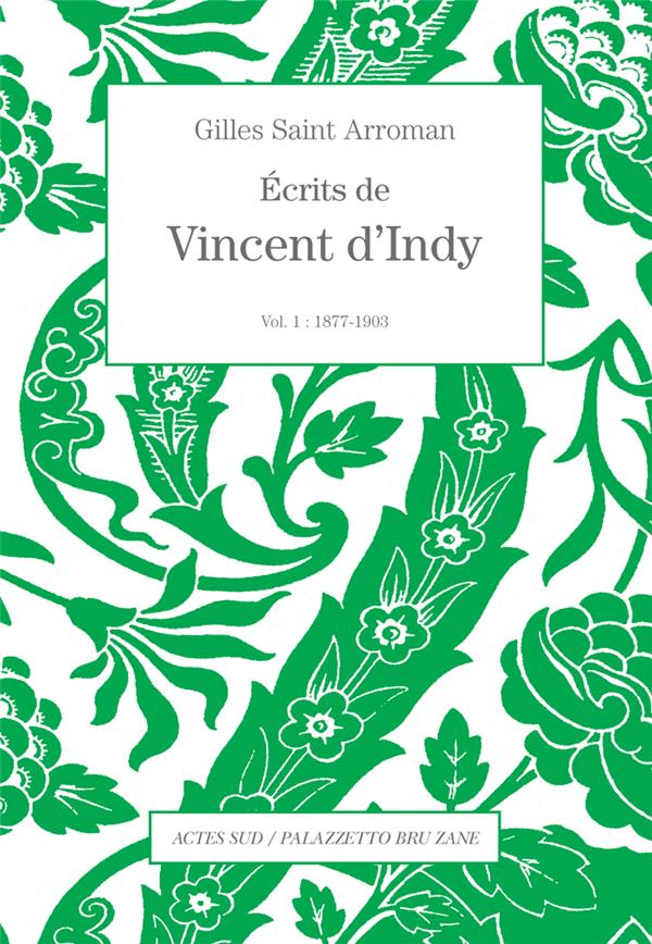 ECRITS DE VINCENT D'INDY VOLUME 1 - 1877-1903
